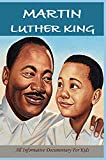 Martin Luther King: All Informative Documentary For Kids: Martin Luther King Speech (English Edition)