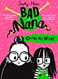 Bad Nana. Older Not Wiser: A wickedly funny new Children's book for ages six and up: Book 1