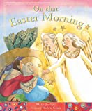 On That Easter Morning by Mary Joslin (2006-01-20)