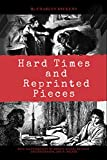 HARD TIMES AND REPRINTED PIECES: With illustrations by Marcus Stone, Maurice Greiffenhagen, and F. Walker
