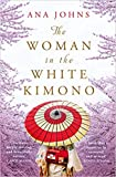 BY Ana Johns The Woman in the White Kimono (A BBC Radio 2 Book Club pick) Paperback - 15 July 2019