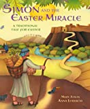 Simon and the Easter Miracle: A traditional tale for Easter (English Edition)