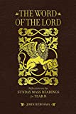The Word of the Lord: Reflections on the Sunday Mass Readings for Year B