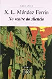 No ventre do silencio (Edicion Literaria)