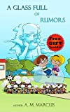 Children's Book: A Glass Full of Rumors: (Social Skills for Children in Dealing with Bullies in School) (bullying books for kids Book 2) (English Edition)