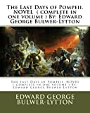 The Last Days of Pompeii. NOVEL ( complete in one volume ) By: Edward George Bulwer-Lytton