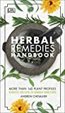 Herbal Remedies Handbook: More Than 140 Plant Profiles; Remedies for Over 50 Common Conditions (English Edition)