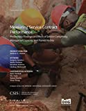 Measuring Service Contract Performance: Preliminary Findings on Effects of Service Complexity, Managerial Capacity, and Paired History (CSIS Reports) (English Edition)