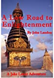 A Low Road to Enlightenment (A Jake Loner Adventure Book 2) (English Edition)