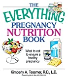 The Everything Pregnancy Nutrition Book: What To Eat To Ensure A Healthy Pregnancy (Everything) (English Edition)