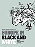 Europe in Black and White: Immigration, Race, and Identity in the Old Continent' (English Edition)