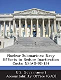 Nuclear Submarines: Navy Efforts to Reduce Inactivation Costs: NSIAD-92-134