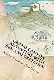 Grand Canyon Adventure with Ben and Gretchen (Ben and Gretchen Adventures Book 2) (English Edition)