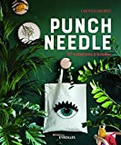 Punch needle: 27 créations à broder (EYROLLES) (French Edition)
