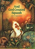 And God Created Squash: How the World Began (English Edition)