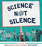 Science Not Silence: Voices from the March for Science Movement (The MIT Press)