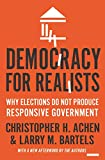 Democracy for Realists: Why Elections Do Not Produce Responsive Government (Princeton Studies in Political Behavior Book 4) (English Edition)
