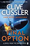Final Option: 'The best one yet' (The Oregon Files Book 14) (English Edition)