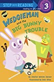 Wedgieman and the Big Bunny Trouble (Step into Reading Book 3) (English Edition)