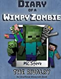 Diary of a Minecraft Wimpy Zombie Book 2: The Rivalry (Unofficial Minecraft Series) (2)