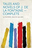 Tales and Novels of J. de La Fontaine — Complete (English Edition)