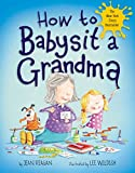 How to Babysit a Grandma (How To Series) (English Edition)