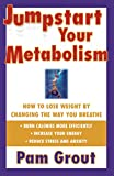 Jumpstart Your Metabolism: How To Lose Weight By Changing The Way You Breathe (English Edition)