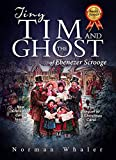 Tiny Tim and The Ghost of Ebenezer Scrooge : The sequel to A Christmas Carol (With Audio Christmas Carols) (English Edition)