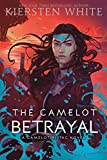 The Camelot Betrayal: 2 (Camelot Rising)