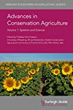 Advances in Conservation Agriculture Volume 1: Systems and Science (Burleigh Dodds Series in Agricultural Science Book 61) (English Edition)