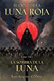 EL CICLO DE LUNA ROJA 03 (El Ciclo De La Luna Roja / Cycle of the Red Moon)