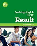 Cambridge English: First Result: Student's Book: Fully updated for the revised 2015 exam