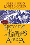Historical Problems of Imperial Africa: Volume II: Historical Problems of Imperial Africa (Problems in African History)