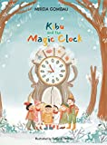 Kibu and the Magic Clock (Children's Picture Books: Emotions, Feelings, Values and Social Habilities (Teaching Emotional Intel)