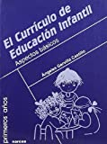 El Curriculo De Educacion Infantil/ the Curriculum in Juvenile Education by Angeles Gervilla Castillo (2006-11-16)
