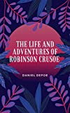 Daniel Defoe: The Life and Adventures of Robinson Crusoe (illustrated) (English Edition)