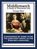 Middlemarch: A Study of Provincial Life (English Edition)