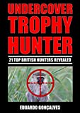 UNDERCOVER TROPHY HUNTER: 21 Top British Hunters Revealed (English Edition)