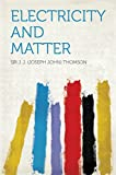 Electricity and Matter (English Edition)