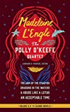 Madeleine l'Engle: The Polly O'Keefe Quartet (Loa #310): The Arm of the Starfish / Dragons in the Waters / A House Like a Lotus / An Acceptable Time (Kairos Novels) [Idioma Inglés]: 2