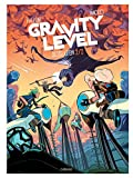 Gravity Level, Tome 2 : Désolation