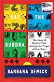Eat the Buddha: The Story of Modern Tibet Through the People of One Town