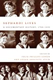 Sephardi Lives: A Documentary History, 1700–1950 (Stanford Studies in Jewish History and Culture) (English Edition)