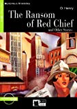 RANSOM OF RED CHIEF +CD STEP TWO B1.1: The Ransom of Red Chief and Other Stories + audio CD (Reading and training)