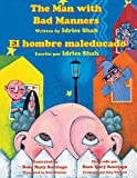 The Man with Bad Manners - El hombre maleducado: English-Spanish Edition (Hoopoe Teaching-Stories)
