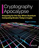 Cryptography Apocalypse: Preparing for the Day When Quantum Computing Breaks Today's Crypto (English Edition)