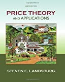 [Price Theory and Applications (Upper Level Economics Titles)] [Landsburg, Steven] [August, 2013]