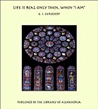 Life Is Real Only Then, When 'I Am' (English Edition)