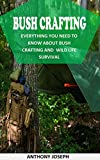 BUSH CRAFTING: Everything You Need To Know About Bush Crafting and Wild Life (English Edition)