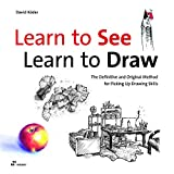 Learn To See Learn To Draw. The Definitive And Original Method For Picking Up Drawing Skills
